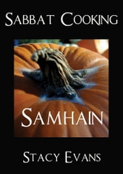 Sabbat Cooking ~ Samhain ebook by Stacy Evans