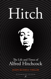 Hitch - The Life and Times of Alfred Hitchcock ebook by John Russell Taylor