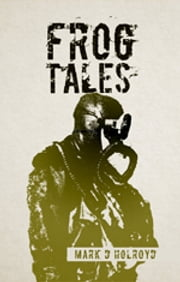 Frog Tales ebook by Mark D Holroyd