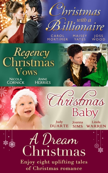 A Dream Christmas (Mills & Boon e-Book Collections) ebook by Carole Mortimer,Maisey Yates,Joss Wood,Nicola Cornick,Anne Herries,Judy Duarte,Joanna Sims,Linda Warren