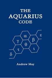 The Aquarius Code ebook by Andrew May