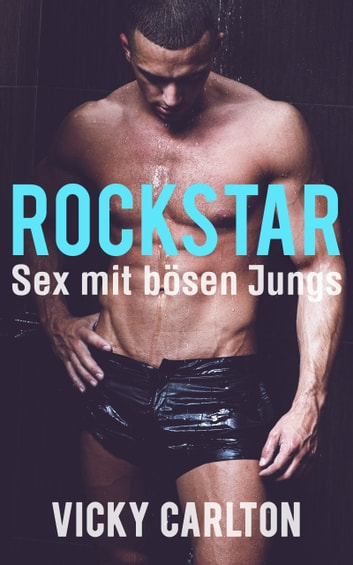 Rockstar - Sex mit bösen Jungs ebook by Vicky Carlton