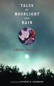 Tales of Moonlight and Rain ebook by Akinari Ueda, Anthony Chambers