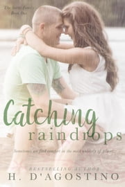 Catching Raindrops - The Sutter Family, #1 ebook by H. D'Agostino