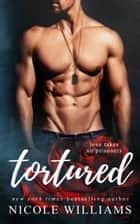 Tortured ebook by Nicole Williams