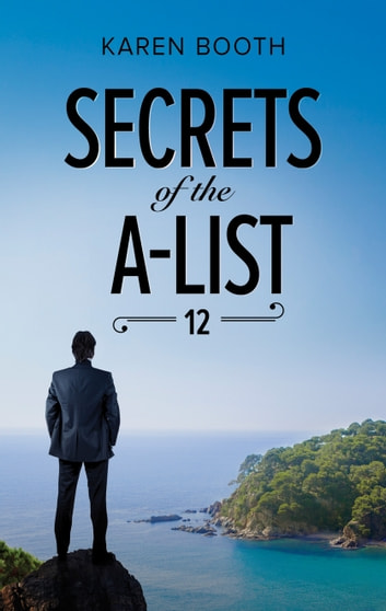Secrets of the A-List (Episode 12 of 12) ebook by Karen Booth