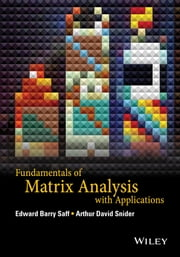 Fundamentals of Matrix Analysis with Applications ebook by Edward Barry Saff,Arthur David Snider