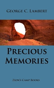 Precious Memories - The Faith-Promoting Series Book 16 ebook by George C. Lambert