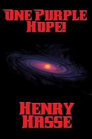 One Purple Hope! ebook by Henry Hasse