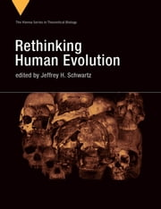 Rethinking Human Evolution ebook by Jeffrey H. Schwartz, Richard G Delisle, Fabrizzio McManus,...
