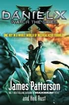 Daniel X: Watch the Skies ebook by James Patterson