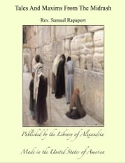 Tales And Maxims From The Midrash ebook by Rev. Samuel Rapaport