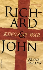 Richard and John - Kings at War ebook by Frank McLynn