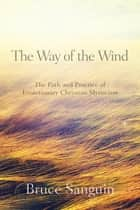 The Way of the Wind ebook by Bruce Sanguin