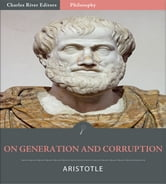 On Generation and Corruption (Illustrated Edition) ebook by Aristotle