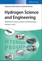 Hydrogen Science and Engineering, 2 Volume Set - Materials, Processes, Systems, and Technology ebook by Detlef Stolten, Bernd Emonts
