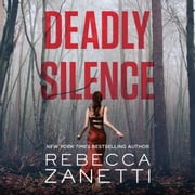 Deadly Silence audiobook by Rebecca Zanetti