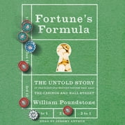 Fortune's Formula - The Untold Story of the Scientific Betting System That Beat the Casinos and Wall Street audiobook by William Poundstone