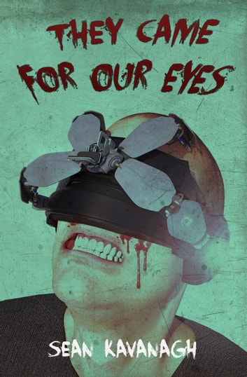 They Came for our Eyes ebook by sean kavanagh