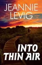 Into Thin Air ebook by Jeannie Levig