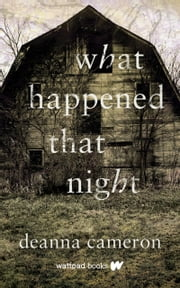 What Happened That Night ebook by Deanna Cameron
