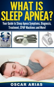 What is sleep apnea? ebook by Oscar Arias