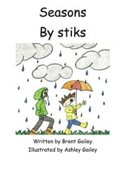 Seasons by stiks ebook by Brent Gailey