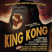 King Kong audiobook by Edgar Wallace, Merian C. Cooper, Delos W. Lovelace,...