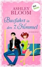 Busfahrt in den 7. Himmel ebook by Ashley Bloom