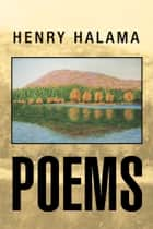 Poems ebook by Henry Halama