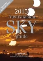 2015 Australasian Sky Guide ebook by Lomb, Nick