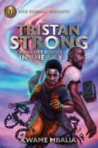 Tristan Strong Punches a Hole in the Sky (Volume 1) eBook by Kwame Mbalia