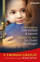 Une enfant à sauver - Le chalet du danger - Sous haute protection - (promotion) ebook by Beth Cornelison, Kimberly Van Meter, Linda O. Johnston