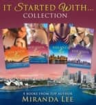 It Started With... Collection (Mills & Boon e-Book Collections) ebook by Miranda Lee