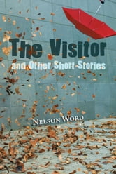 The Visitor and Other Short Stories ebook by Nelson Word