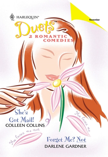 She's Got Mail!: She's Got Mail! / Forget Me? Not (Mills & Boon Silhouette) ebook by Colleen Collins,Darlene Gardner