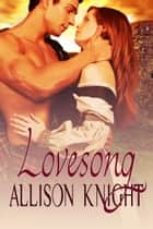 Lovesong ebook by Allison Knight
