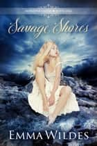 Savage Shores ebook by Emma Wildes