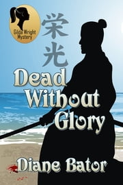 Dead Without Glory ebook by Diane Bator