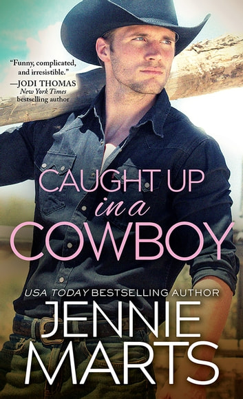 Caught Up in a Cowboy ebook by Jennie Marts