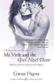 Mr. Virile and the Girl Next Door ebook by Gwen Hayes