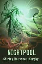 Nightpool ebook by Shirley Rousseau Murphy
