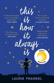 This Is How It Always Is - A Novel 電子書 by Laurie Frankel