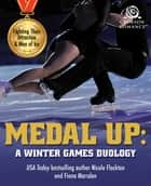 Medal Up - A Winter Games Duology ebook by Nicole Flockton, Fiona Marsden