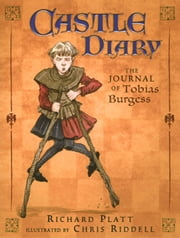 Castle Diary - The Journal of Tobias Burgess, Page ebook by Richard Platt,Chris Riddell