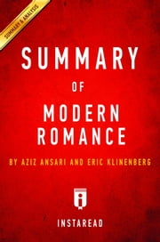 Summary of Modern Romance - by Aziz Ansari and Eric Klinenberg | Includes Analysis ebook by Instaread Summaries