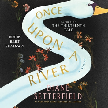 Once Upon a River - A Novel audiobook by Diane Setterfield