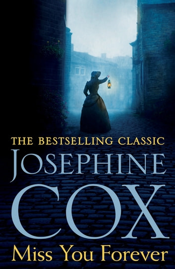 Miss You Forever - A thrilling saga of love, loss and second chances ebook by Josephine Cox
