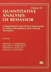 Computational and Clinical Approaches to Pattern Recognition and Concept Formation - Quantitative Analyses of Behavior, Volume IX ebook by Michael L. Commons,Richard J. Herrnstein,Stephen M. Kosslyn,David B. Mumford