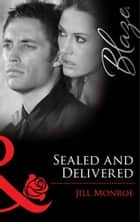 Sealed and Delivered (Mills & Boon Blaze) ebook by Jill Monroe